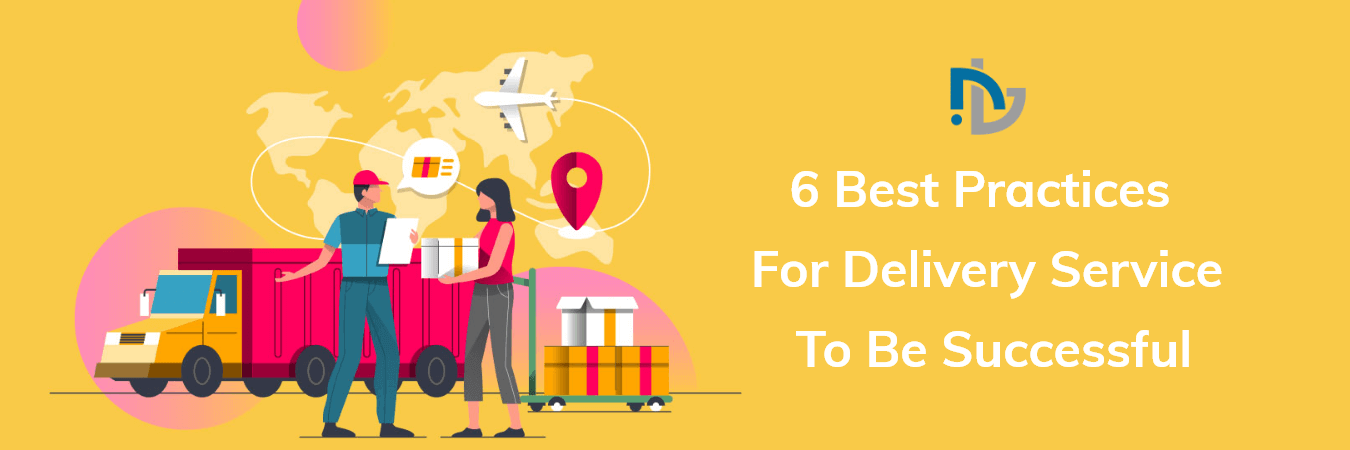 Developing On-Demand Delivery Apps: 6 Best Practices For Delivery Service To Be Successful - Nectarbits